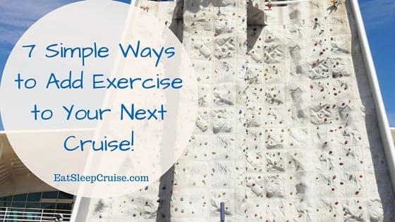 YOU CAN DO IT! 7 Simple Ways to Add Exercise to Your Next Cruise