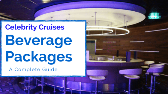 Celebrity Cruises Beverage Packages