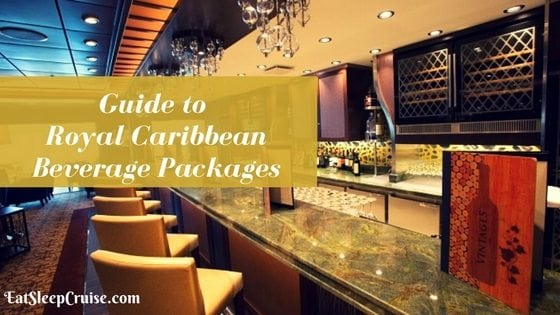 Updated 2017 – Guide to Royal Caribbean Drink Packages