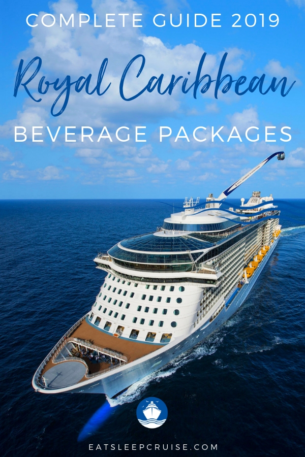 Royal Caribbean Beverage Package Guide 2019