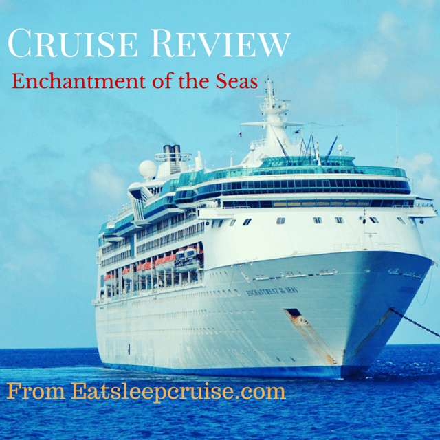 EOS Feature 3 Enchantment of the Seas Review