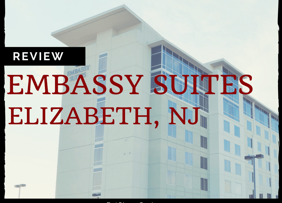 Hotel Near Cape Liberty Cruise Port: Embassy Suites Elizabeth, NJ Review