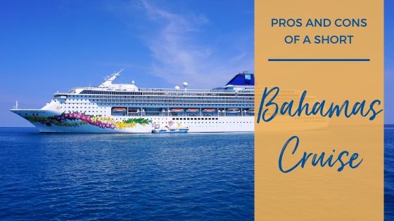 Pros and Cons of a Short Bahamas Cruise