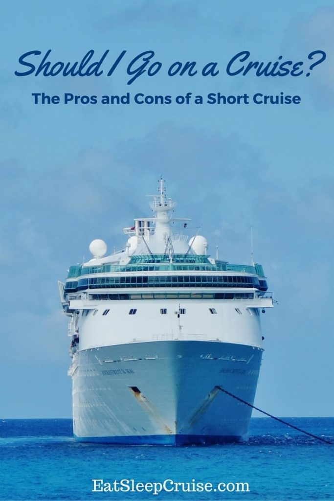 Should I Go on a Cruise -Pros and Cons of a Short Cruise
