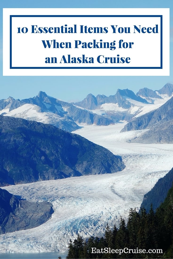 10 Essential Items You Need When Packing for an Alaska Cruise