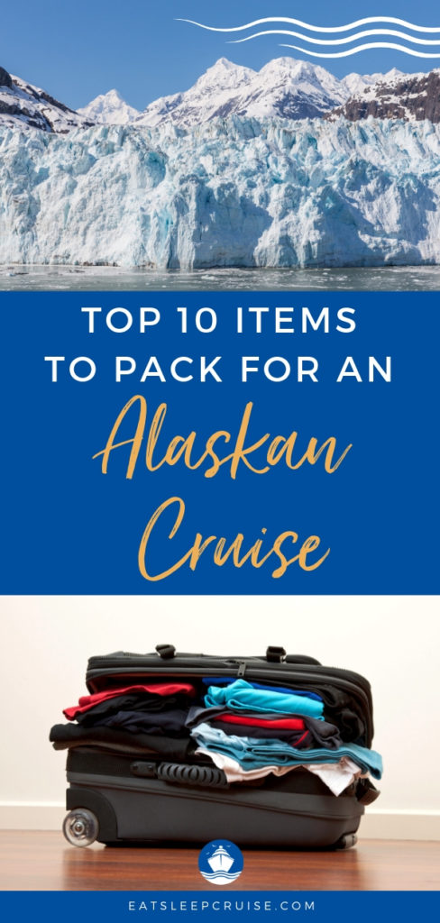 Essential Items to Pack for an Alaskan Cruise
