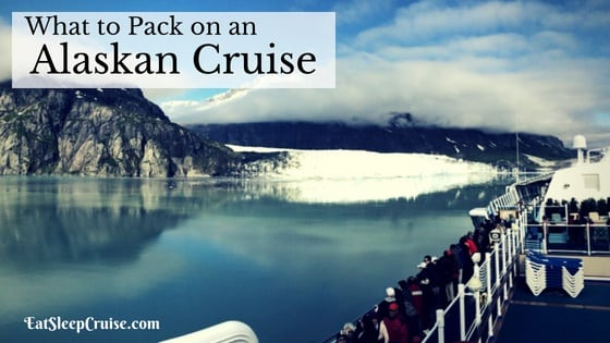 What to Pack on an Alaskan Cruise
