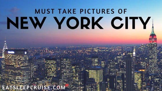 Top 25 Must Take Pictures in New York City