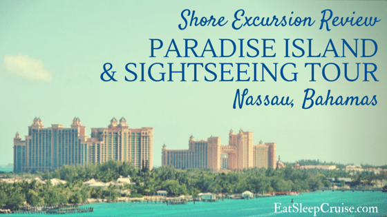 Review: Paradise Island and Sightseeing Tour Nassau Bahamas