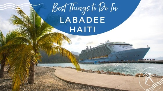 Best Things to do in Labadee Haiti