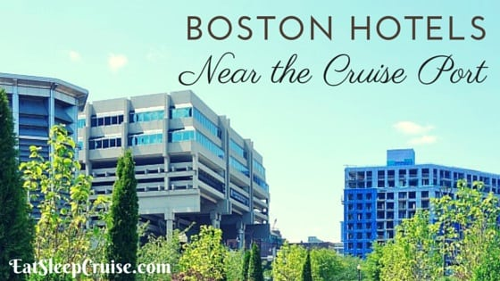 Best Boston Hotels Near Cruise Port