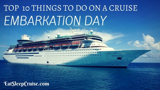 Top Ten Things to Do on a Cruise on Embarkation Day