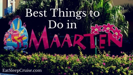 5 Best Things to Do in St. Maarten on a Cruise