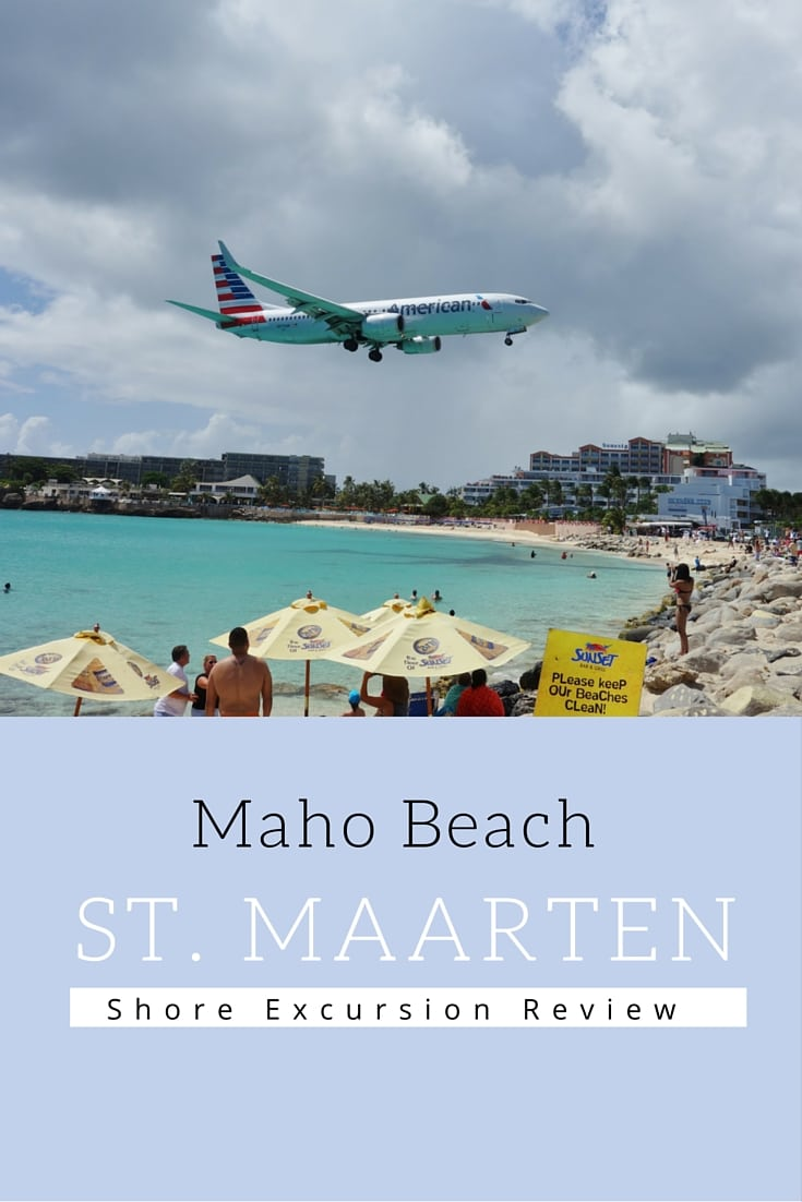 Maho Beach St. Maarten Shore Excursion Review