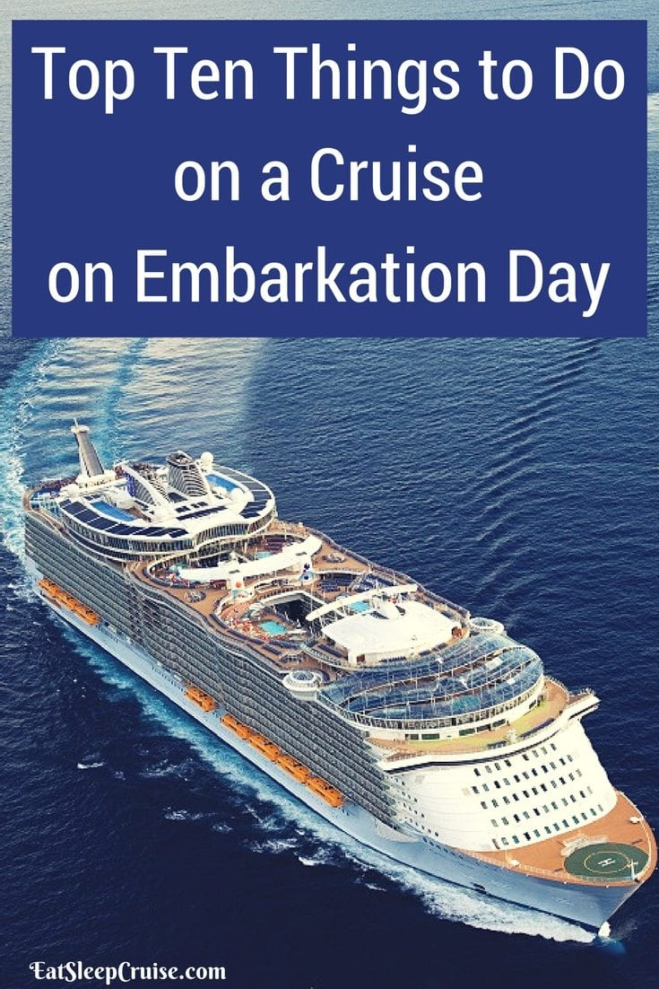 Top Ten Things to do on Embarkation Day on A Cruise