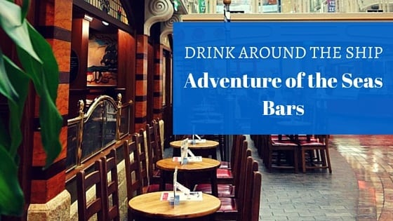 Drink Around the Ship:  Adventure of the Seas Bars