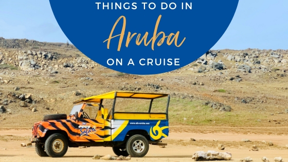 Best Things to Do in Aruba on a Cruise in 2020