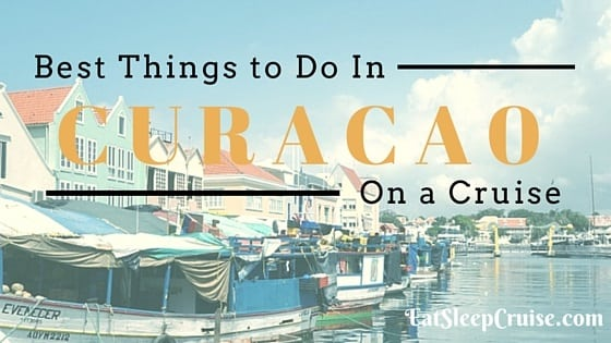 5 Best Things to Do in Curacao on a Cruise