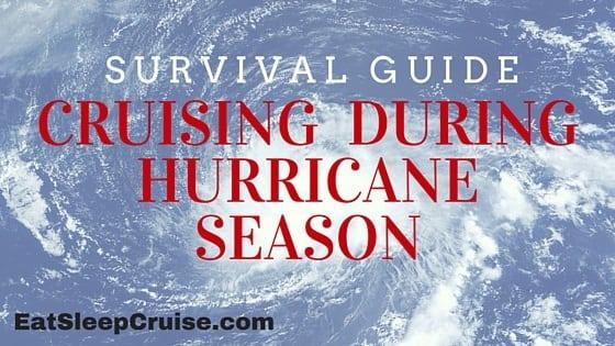 Survival Guide: Cruising During Hurricane Season