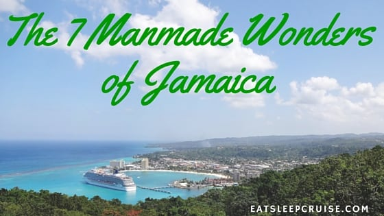 The 7 Manmade Wonders of Jamaica