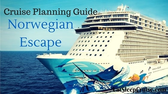 Norwegian Escape Cruise Planning Guide