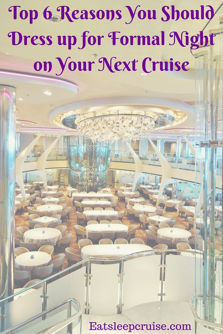 Top 6 Reasons You Should Dress up for Formal Night on Your Next Cruise