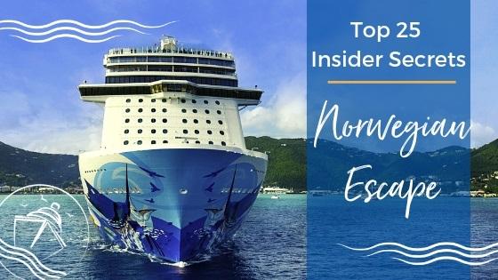 Top 25 Norwegian Escape Secrets Every Cruiser Needs to Know