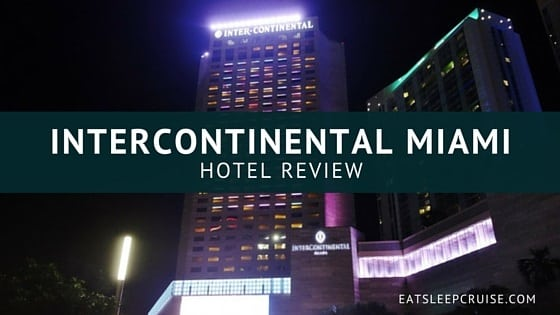 InterContinental Miami Review: A Pre-Cruise Stay