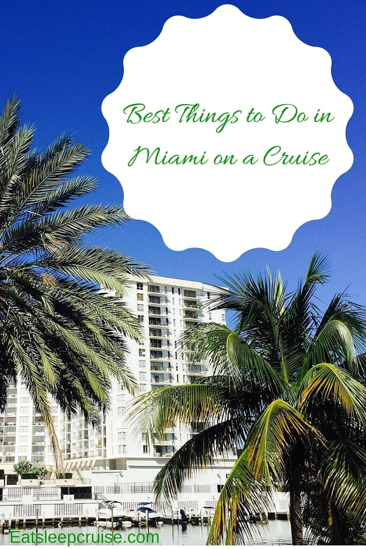 Best Things to Do in Miami on a Cruise
