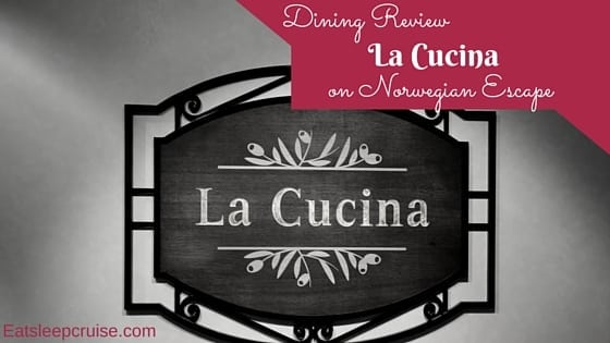 La Cucina on Norwegian Escape Restaurant Review