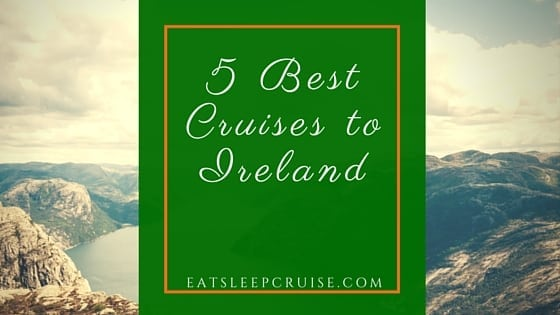 5 Best Cruises to Ireland