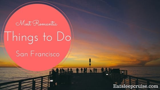 The Most Romantic Things to Do in San Francisco
