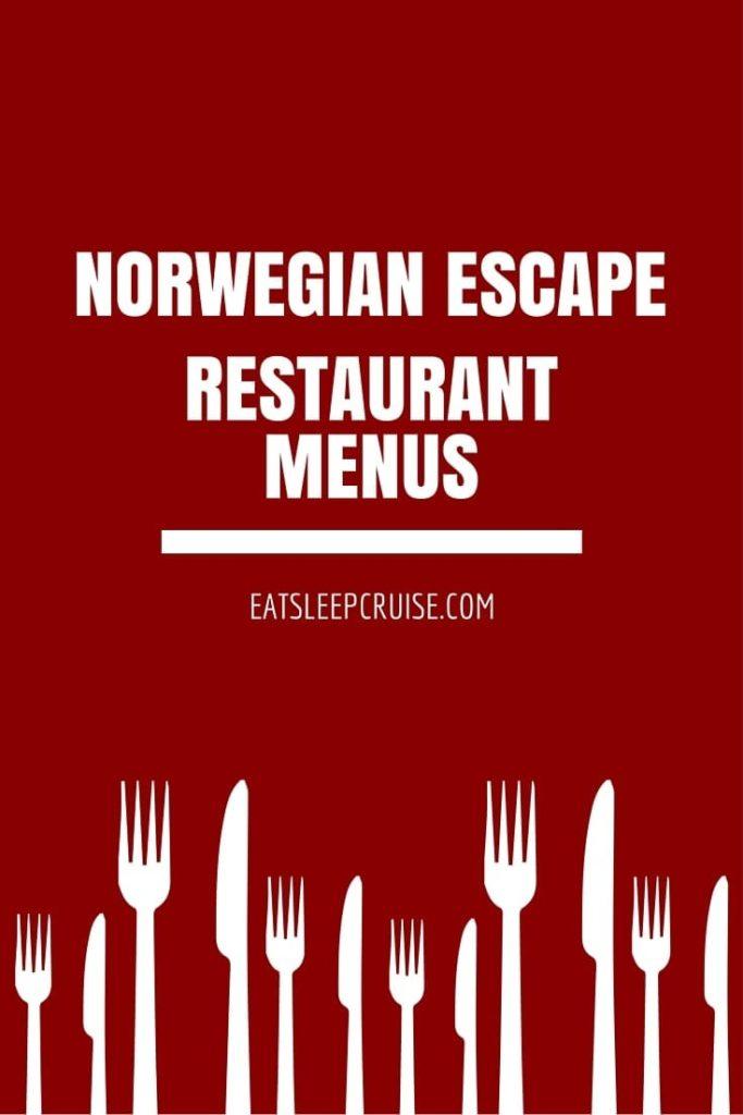 Norwegian Escape Menus Eatsleepcruise Com
