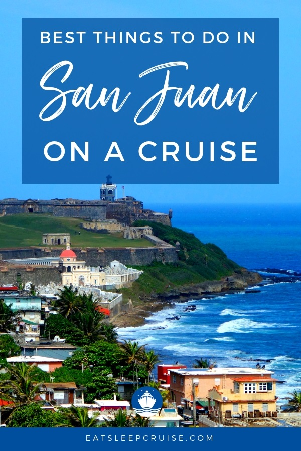 Best Things to do in San Juan on Cruise