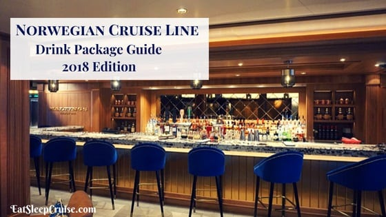 Norwegian Cruise Line Drink Packages Guide 2018