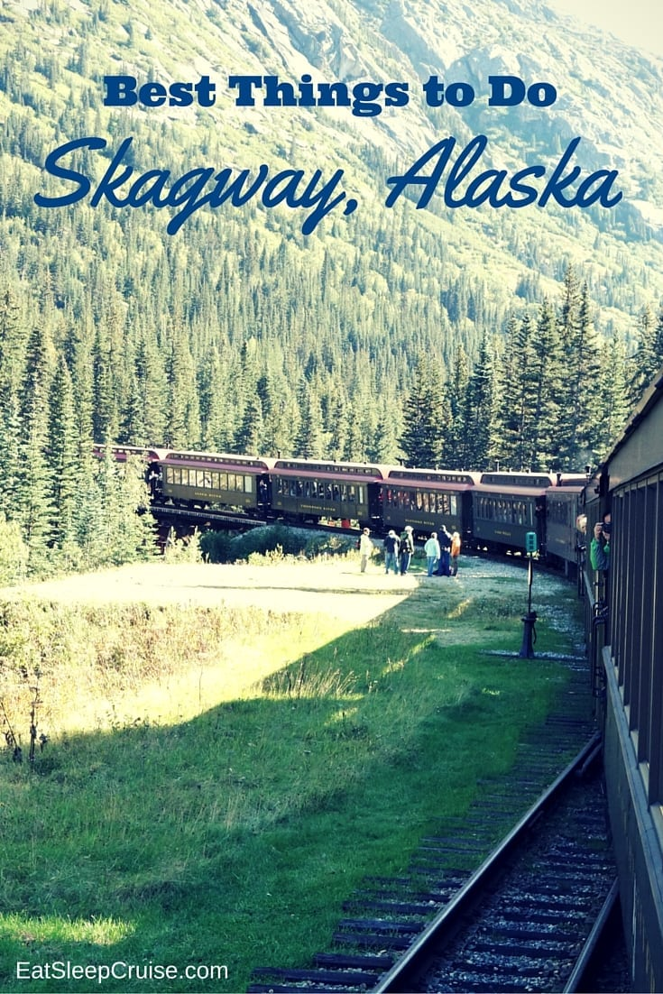Top Things to Do Skagway, Alaska