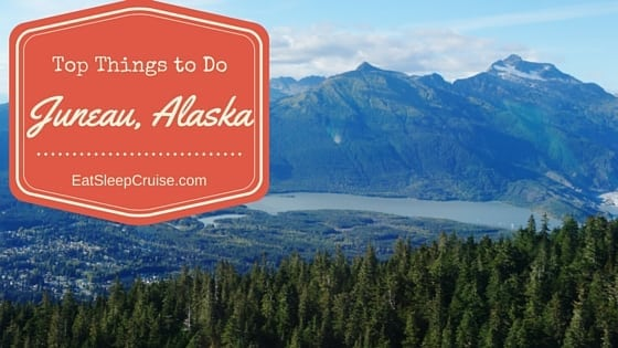 Top Things to Do in Juneau, Alaska on a Cruise