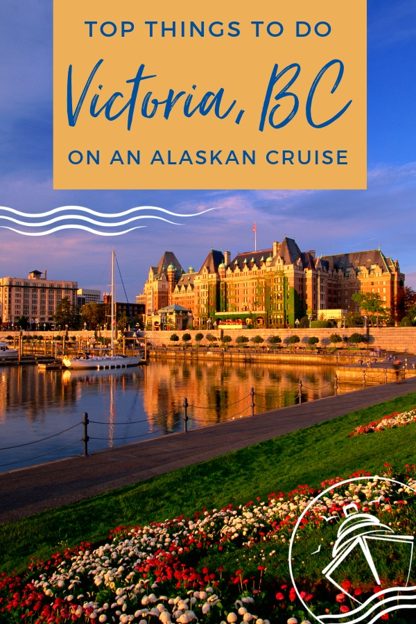 Top Things to Do Victoria on an Alaskan Cruise