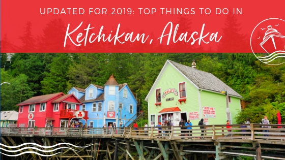 Top Things to Do in Ketchikan, Alaska on a Cruise - 2019