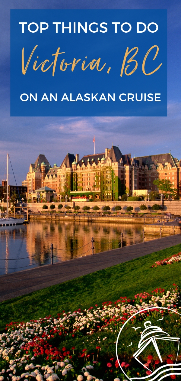Top Things to Do in Victoria on an Alaskan Cruise