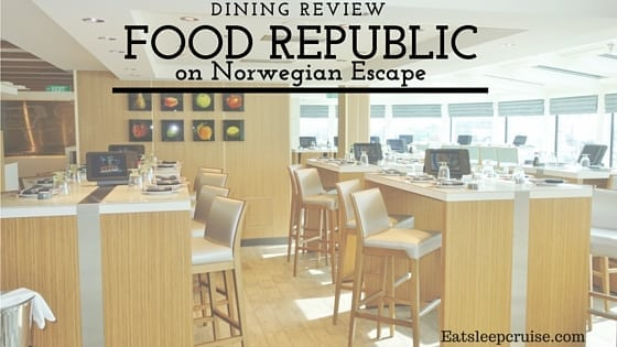 Food Republic on Norwegian Escape Restaurant Review