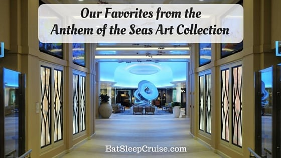 Our Favorites from the Anthem of the Seas Art Collection