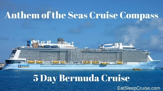 Anthem of the Seas Cruise Compass 5 Day Bermuda