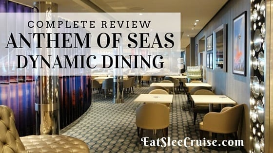 Review: Anthem of the Seas Dynamic Dining