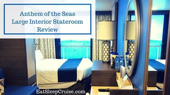 Anthem of the Seas Large Interior Stateroom Review