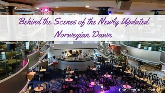 Norwegian Dawn Pictures – Behind the Scenes of the Newly Updated Ship