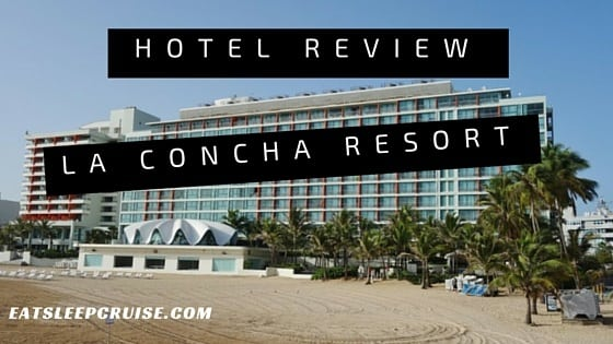 Complete La Concha Resort Review
