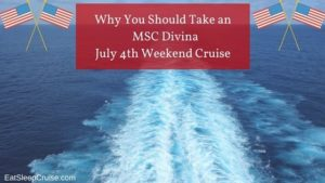 Why You Should Take an MSC Divina July 4th Weekend Cruise