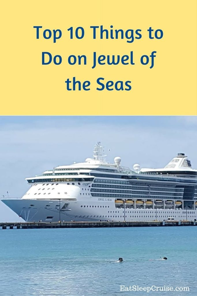 Top 10 Things to Do on Jewel of the Seas
