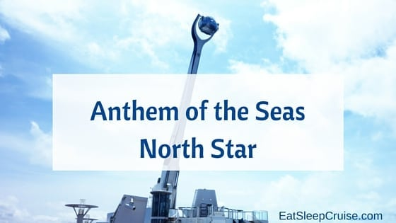 Anthem of the Seas North Star Review